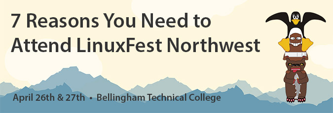 7 reasons you need to attend LinuxFest Northwest