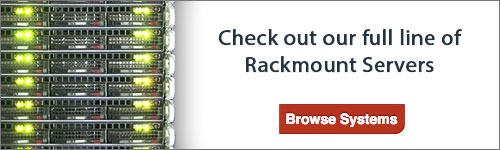 Check out our full line of rackmount servers