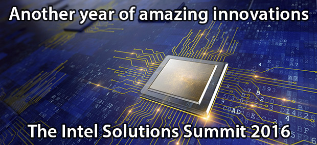 Another year of amazing innovations - The Intel Solutions Summit 2016