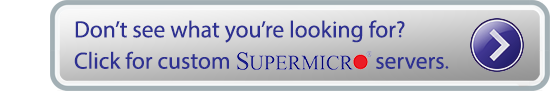Click for custom Supermicro Servers