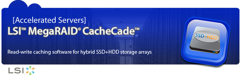 Hybrid Storage - LSI MegaRAID CacheCade | Accelerated Servers